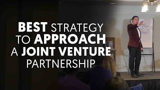 The Best Strategy to Approach a Joint Venture Partnership - Joint Venture Marketing Ep. 13