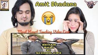 Behan Bhai Ki School Life (Most heart Touching) || Amit Bhadana || #WARNING Make You Cry Reaction ????