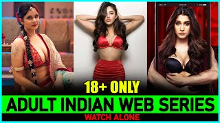 Top 5 Indian Web Series To Watch Alone 2021 (😜HOT🔥)   Top 5 Adult Indian Web Series Thumb