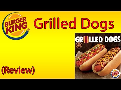Burger King Grilled Dogs ♦ The Fast Food Review #bk #BurgerKing