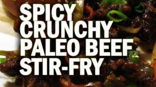 Paleo Spicy Crunchy Beef Stir-fry Recipe