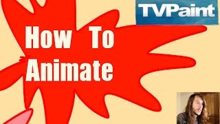 TVPaint Tutorial - How To Animate (For Beginners)