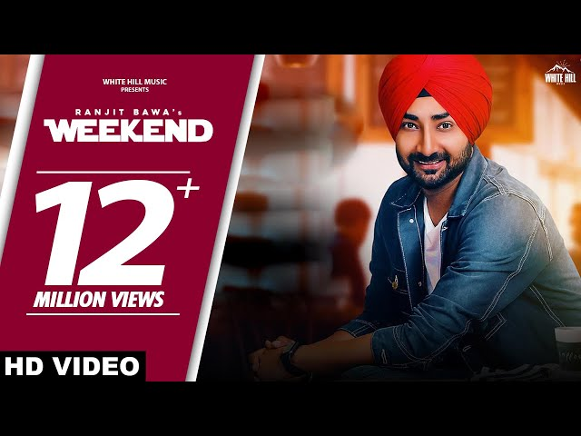 Weekend : RANJIT BAWA (Full Video) Rav Hanjra | Snappy | New Punjabi Songs 2018 | White Hill Music