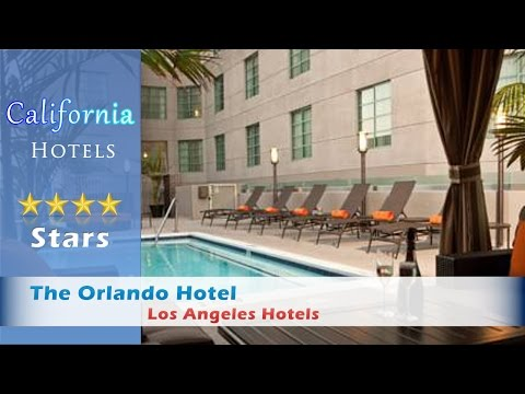 The Orlando Hotel - Los Angeles Hotels, California