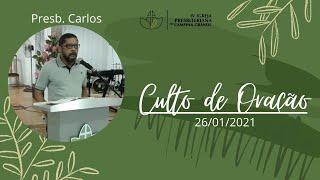 Culto de Oração - Pres. Carlos  26-01-2021