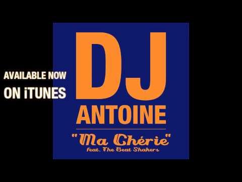 DJ Antoine feat. The Beat Shakers - Ma Chérie (DJ Antoine vs Mad Mark Radio Edit)