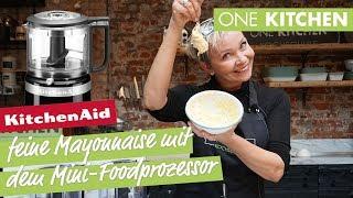Mayonnaise mit dem KitchenAid Mini-Foodprozessor - einfach und lecker | by One Kitchen