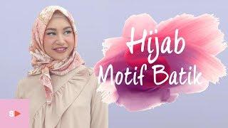 Simple Banget! Tutorial Hijab Motif Batik Dengan Gaya Modern
