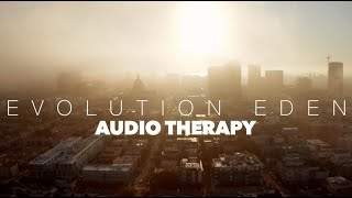"Evolution Eden ""Audio Therapy"" Official Video"