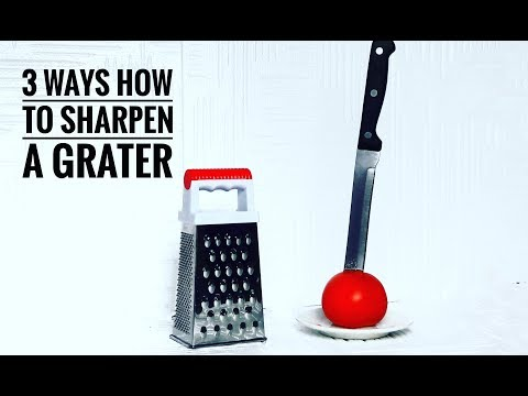 3 Ways Of Grater Sharpen - How To Sharpen Graters Easy And Effective