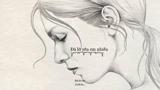 Đã lỡ yêu em nhiều - Justatee (Full) | Lyrics Video HD thumbnail