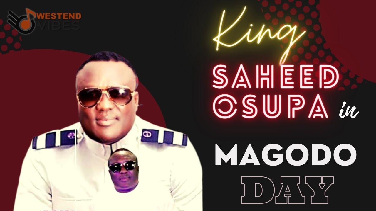 Download SAHEED OSUPA IN MAGODO DAY SERIES 1   SAHEED OSUPA LATEST 2021 LIVE SHOW