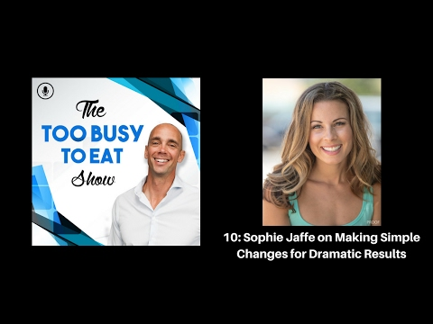 11: Sophie Jaffe on making simple changes for dramatic results