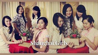 Shanghai Girls (Behind The Scenes)