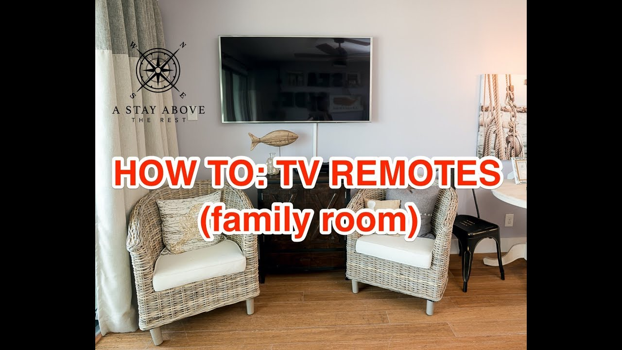 How To: Family Room Samsung TV & Smart Blu-Ray remotes for A Stay Above The  Rest Vacation Rentals