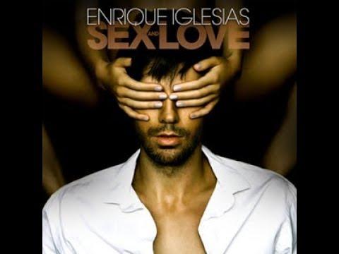 Enrique Iglesias - Sex and Love (Full Album)