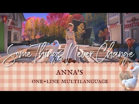 Frozen 2 - Some Things Never Change | Anna's One-Line Multilanguage