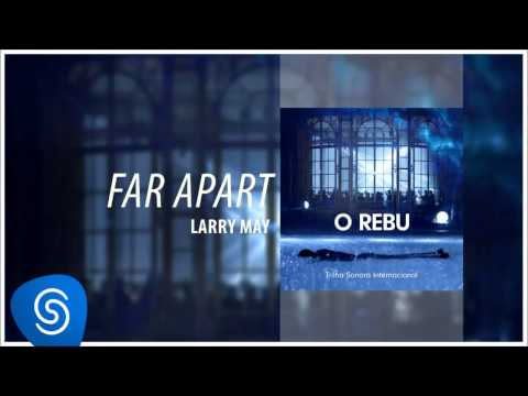 Larry May - Far Apart (O Rebu - Trilha Sonora Internacional) [Áudio Oficial]