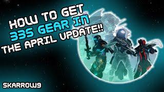 Destiny April Update: How to Get 335 Light Level Gear!!