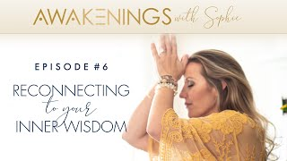 Reconnecting to Your Inner Wisdom, Ep. 6