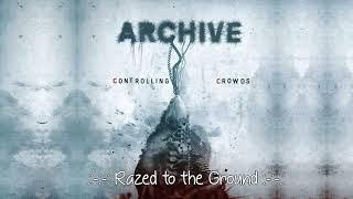 Archive   Razed to the Ground   Álbum Controlling Crowds HD