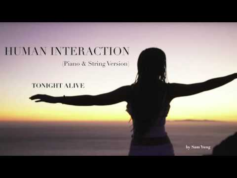 Human Interaction (Piano & String Version) - Tonight Alive - by Sam Yung