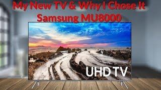 My New Smart TV & Why I Chose It - Samsung MU8000 - YouTube Tech Guy