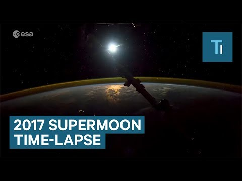 See The 2017 Supermoon Rise From The Space station