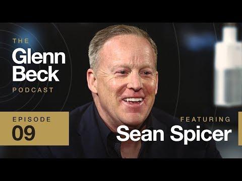 Sean Spicer l The Glenn Beck Podcast Ep. 9