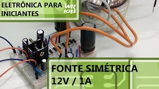 FONTE SIMÉTRICA 12V 1A | Eletrônica para Iniciantes #055