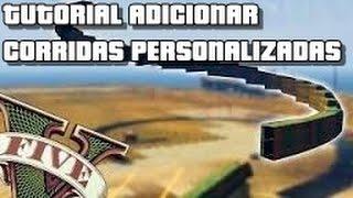 Tutorial - Adicionar corridas personalizadas GTA V - (Wallride, Loop)
