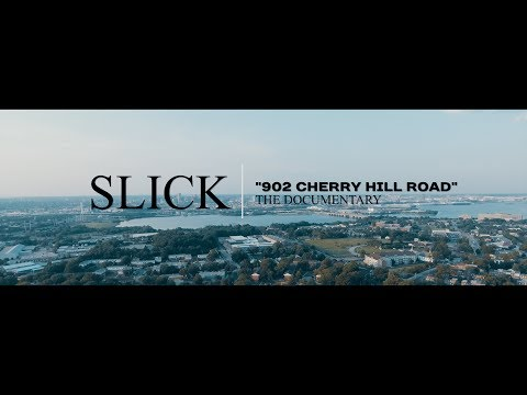 "SLICK ""902 CHERRY HILL ROAD"" (The Documentary)"