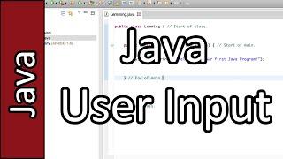 User Input - Java Programming Tutorial #3 (PC / Mac 2015)