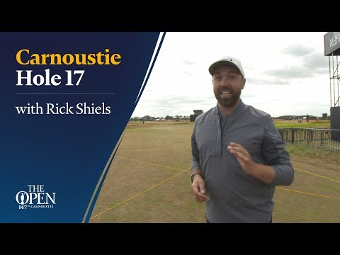 Carnoustie Hole 17 with Rick Shiels