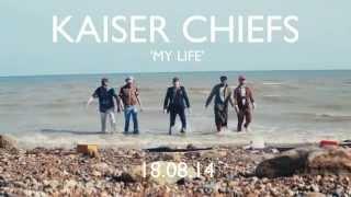 Kaiser Chiefs - My Life (Teaser)