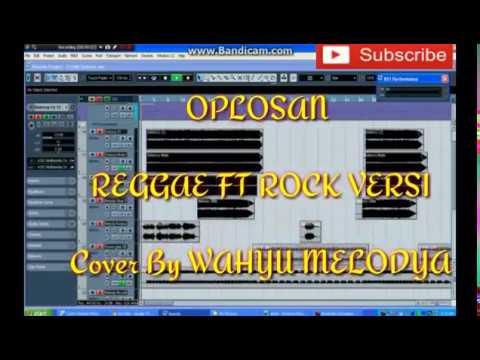 Oplosan versi reggae ft rock cover by wahyu melodya
