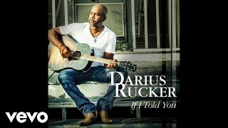 Darius Rucker If I Told You Audio.mp3