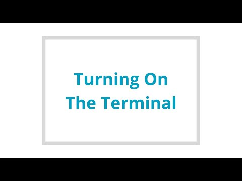 Turning on the terminal