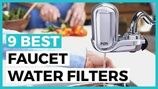 Best Faucet Water Filters in 2020 - How to Choose a Water Filter System?