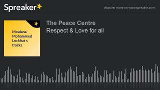 Respect & Love for all (part 7 of 8)