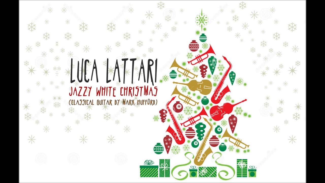 Jazzy White Christmas - Luca Lattari [classical guitar by Mark ...