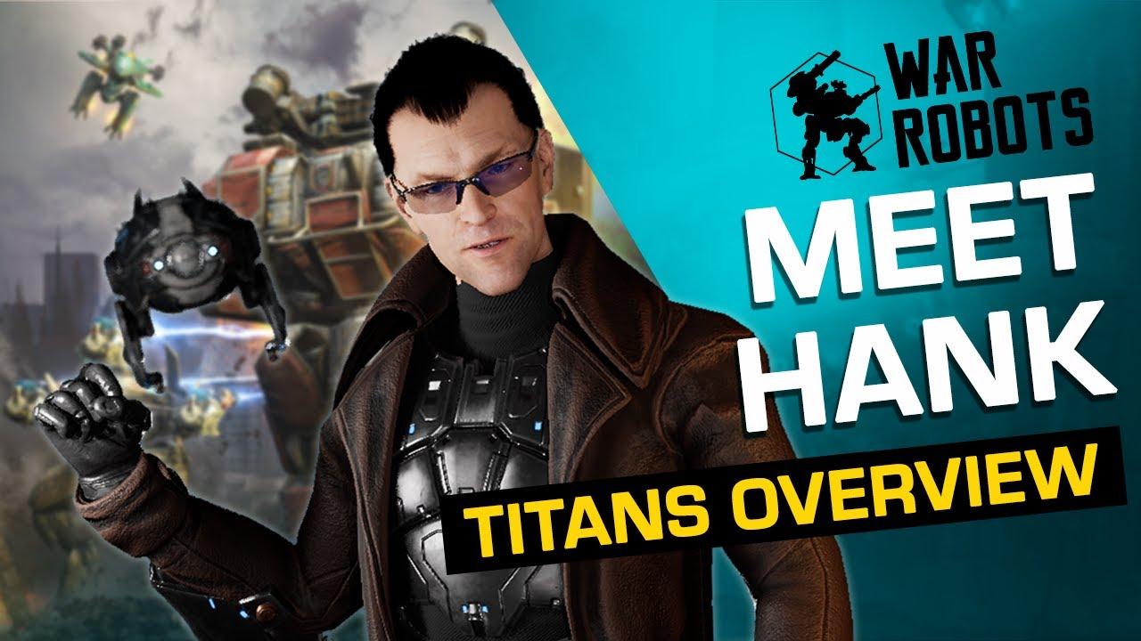 Meet Hank! | War Robots TITANS Overview