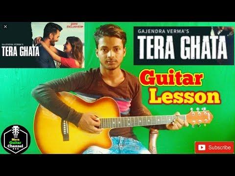 TERA GHATA    Gajendra Verma   -Easy Guitar Chords/Lessons/Tutorial/Guitar Cover..By-Merajul