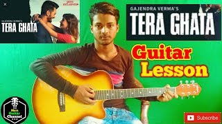 TERA GHATA || Gajendra Verma ||-Easy Guitar Chords/Lessons/Tutorial/Guitar Cover..By-Merajul