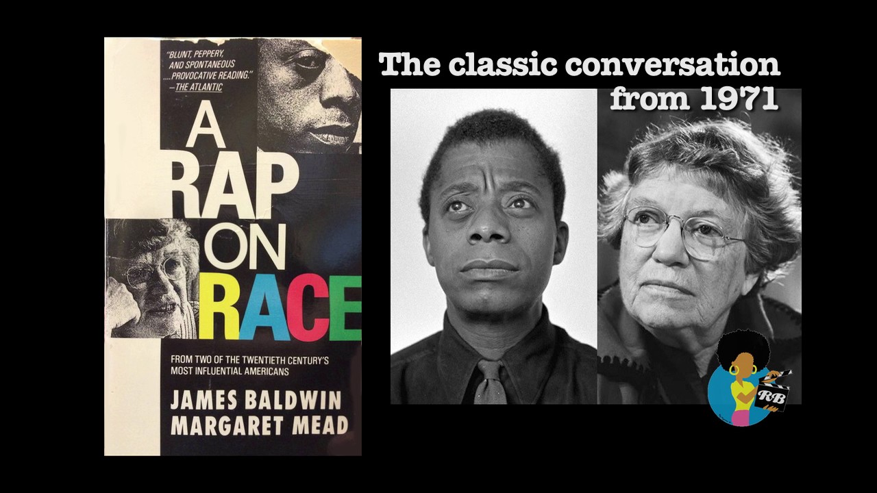 Margaret Mead & James Baldwin - A Rap On Race (1971)