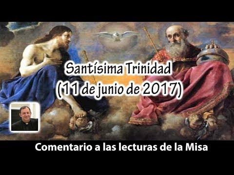 Comentario a las lecturas de la Misa de la Santisima Trinidad (11 de junio de 2017)