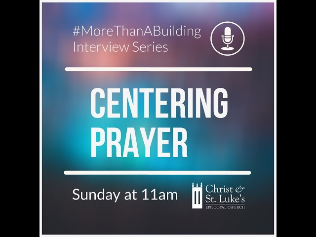 11.22.20 More Than A Building Interview Series: Centering Prayer
