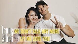 We Don't Talk Anymore & Let Me Love You MashUp - Charlie Puth, Justin Bieber | Trong Hieu feat Tuimi