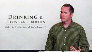 Drinking and Christian Liberties - Tim Conway