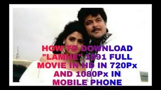How To Download Lamhe 1991 Full Movie In Hd 720 Pixel And 1080 Pixel In Mobile Phone